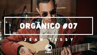 Video Orgânico #7 - Quanto eu pensava - Jean Tassy MP3, 3GP, MP4, WEBM, AVI, FLV Agustus 2018