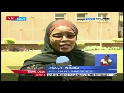NewsDesk: Isiolo MPs blame the ministry of interior for the continued hunger