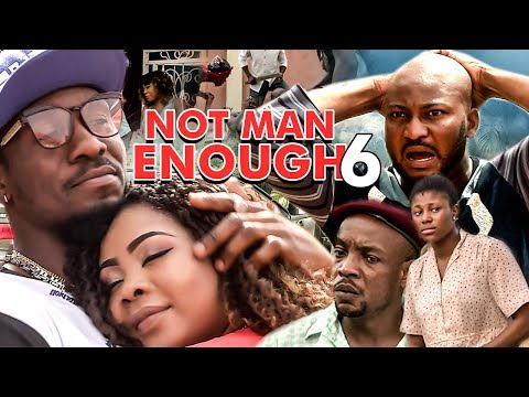 Not Man Enough 6 - 2017 Latest Nigerian Nollywood Movies