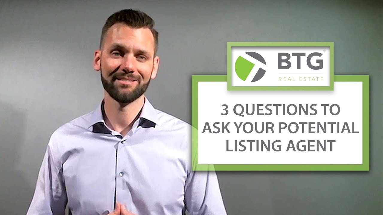 3 Questions to Ask a Listing Agent Before Hiring Them