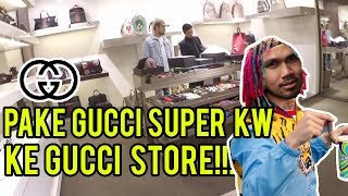 Video PAKE GUCCI SUPER KW KE GUCCI STORE!! MP3, 3GP, MP4, WEBM, AVI, FLV Februari 2018