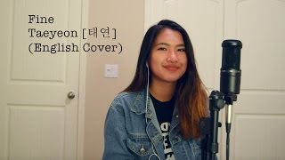 Video TAEYEON (태연) - Fine [English Cover] MP3, 3GP, MP4, WEBM, AVI, FLV Maret 2017