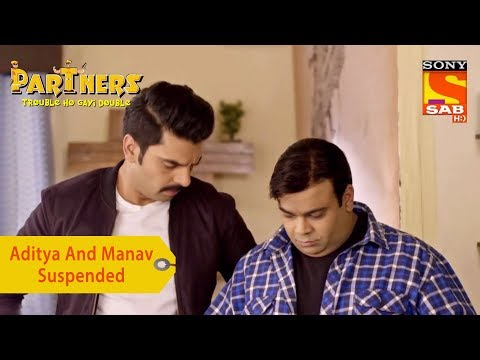 Your Favorite Character | Aditya And Manav Suspended | Partners Trouble Ho Gayi Double