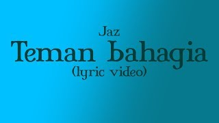 Video Jaz - Teman Bahagia (lyrics) (HD AUDIO) MP3, 3GP, MP4, WEBM, AVI, FLV Maret 2018
