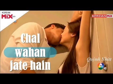 Chal Wahan Jaate Hain (Arijit Singh) - Most Popular Song Of 2017 - Korean Mix Hindi Song