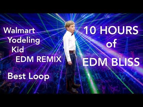 [10 Hours] Walmart Yodeling Kid EDM REMIX