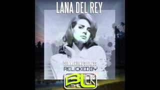 Lana Del Rey - Summertime Sadness (ReLicked by BtheLick)