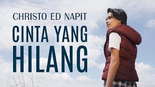 Christo Ed Napit - Cinta yang hilang Video