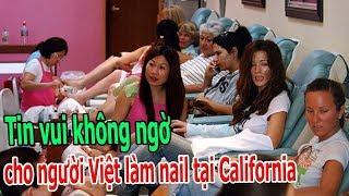 Video Tin vui không ngờ cho người Việt làm nail tại California MP3, 3GP, MP4, WEBM, AVI, FLV September 2019