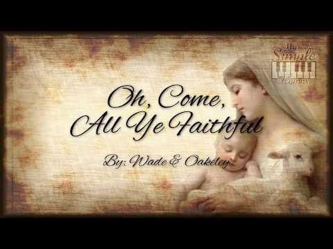 Oh Come All Ye Faithful - Christmas Hymn with Text