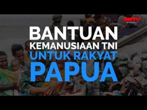 Bantuan Kemanusiaan TNI Untuk Rakyat Papua