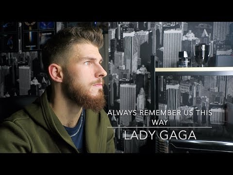ALWAYS REMEMBER US THIS WAY - LADY GAGA (COVER) A STAR IS BORN