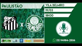 1º Tempo do jogo Santos e Palmeiras. Campeonato Paulista. Facebook: facebook.com/webradioverdao Twitter:...