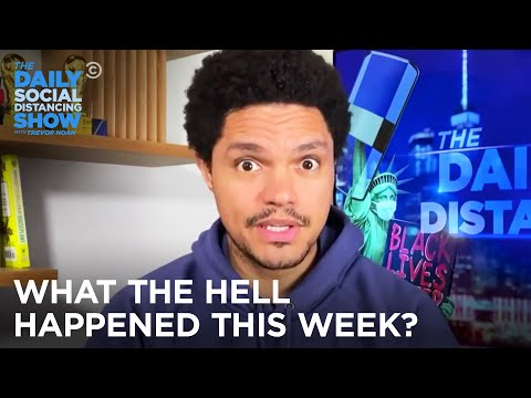 What the Hell Happened This Week? Week of 9/7/2020   The Daily Social Distancing Show