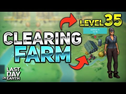 LEVEL 35 CLEARING FARM EASILY! - Last Day on Earth: Survival