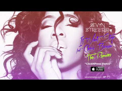 Sevyn Streeter - It Won't Stop ft. Chris Brown [ClickNPress Remix]