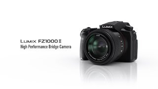 [NEW] Introducing LUMIX FZ1000 II