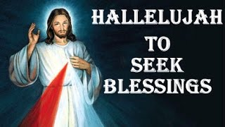 HALLELUJAH : PRAISE THE LORD JESUS AND GET HIS BLESSINGS  !