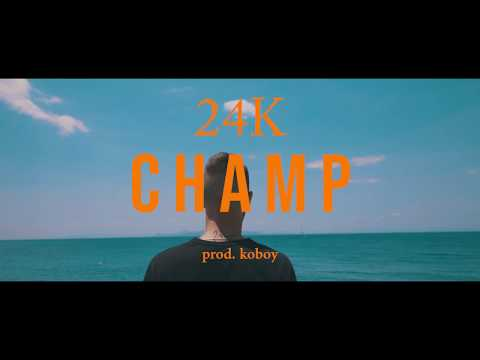 24K - Champ (official Music Video)