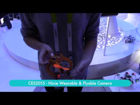 CES2015 – Nixie Flying Camera that's Wearable too