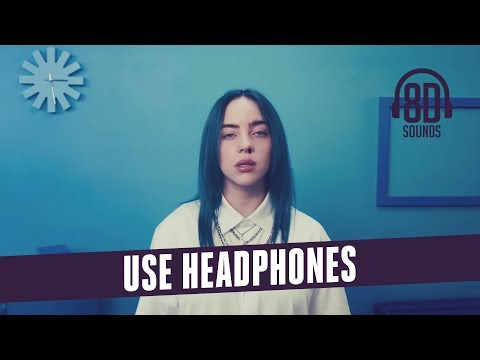 Bad Guy - Billie Eilish (8D AUDIO)