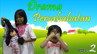 Video Drama Persahabatan Episode 2 MP3, 3GP, MP4, WEBM, AVI, FLV Desember 2018
