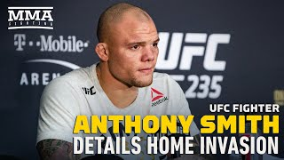 Anthony Smith Details Terrifying Home Invasion - MMA Fighting by MMA Fighting