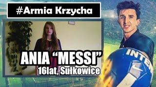 #ArmiaKrzycha: Ania Messi, 16lat!