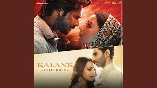 Video Kalank - Title Track MP3, 3GP, MP4, WEBM, AVI, FLV April 2019