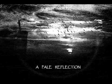 doom metal - Song: A Pale Reflection Artist: Sonus Mortis Genre: Atmospheric Death-Doom Country: Ireland Year: 2013 Lyrics: ----------------------------------------------...