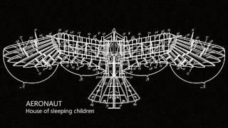 Video AERONAUT - House of sleeping children