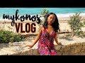 Mykonos Travel Vlog: A Week of Luxury in Greece 2018