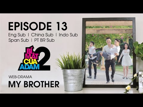 Web-drama Đam Mỹ   MY BROTHER - EP13   OFFICIAL HD