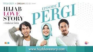 Video #HijabLoveStory Eps.1 - Pergi MP3, 3GP, MP4, WEBM, AVI, FLV Desember 2018