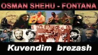 Osman Shehu - Fontana - Kuvendim Brezash