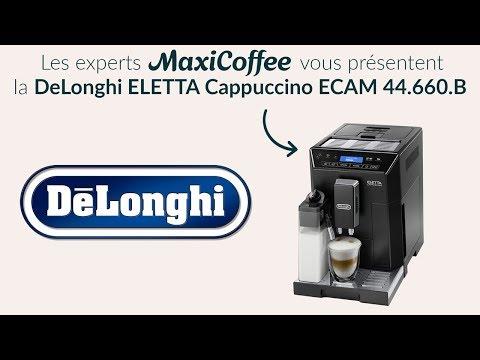 Présentation de la DeLonghi ELETTA Cappuccino ECAM 44.660.B