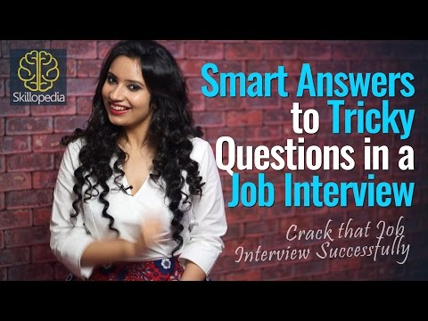Smart Answers to Tricky Questions in a Job Interview - Skillopedia - Job Interview Skills