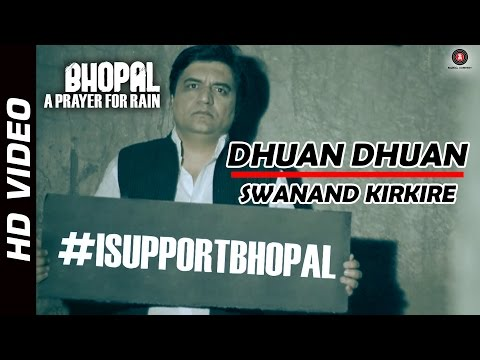 Dhuan Dhuan Official Video | Bhopal : A Prayer For Rain | Swanand Kirkire