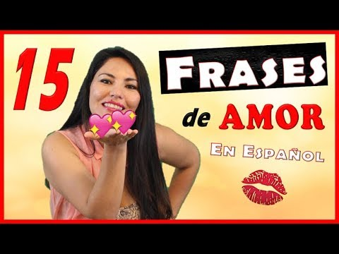 Las 15 Mejores Frases de Amor en español, para dedicar a un hombre o mujer especial.