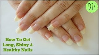 How To Get Long, Shiny&Healthy Nails At Home! - IndianNailArt