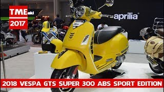 6. 2018 Vespa GTS Super 300 ABS Sport Edition at 2017 Thai Motor Expo | MOTO INTRODUCTION