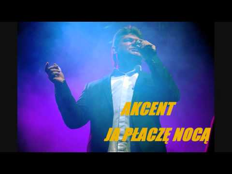 AKCENT - Ja płaczę nocą (audio)