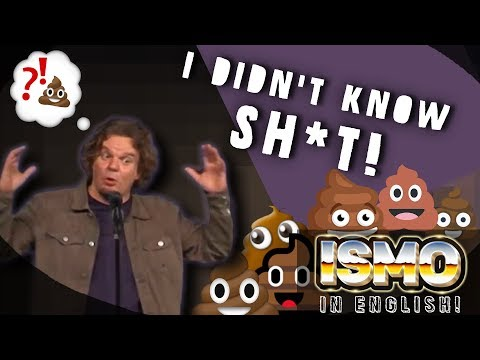 ISMO | I Didn't Know Sh*t 💩💩💩