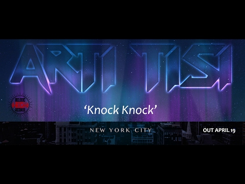 Arti Tisi - Knock Knock (2017)('New York City' Out April 19)