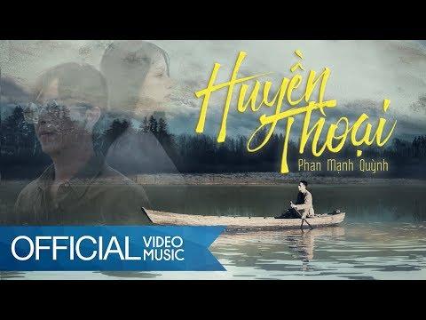 Huyền Thoại   The Legend - Phan Mạnh Quỳnh [OFFICIAL MV] - Thời lượng: 4 phút, 51 giây.
