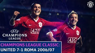 Video UEFA Champions League Classic | Manchester United 7-1 Roma | Quarter-Final 2nd Leg | 2006/07 MP3, 3GP, MP4, WEBM, AVI, FLV Agustus 2019