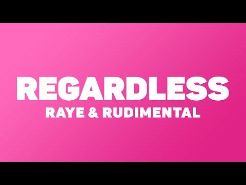 RAYE & Rudimental - Regardless (Lyrics)