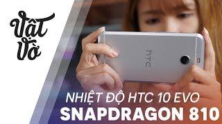 Hôm nay mình có đem em HTC 10 Evo ra thử xem nhiệt độ so với các smartphone khác có quá nóng không, sử dụng bình thường liệu có được? Snapdragon 810 của nó cũng không hề quá đáng lo ngại.---------✴️Mua HTC 10 Evo giá tốt nhất tại: https://goo.gl/d9upoe---------❇️ Xem các video game, ứng dụng hay cho smartphone: https://goo.gl/GuI25l✴️ Đánh giá/tư vấn các phân khúc dưới 3⃣️ triệu:https://goo.gl/EF0QKF✳️ Đánh giá/tư vấn các phân khúc 4⃣️ triệu: https://goo.gl/FVrKJ7✳️  Đánh giá/tư vấn các phân khúc 5⃣️ triệu: https://goo.gl/YlrYkh✳️ Đánh giá/tư vấn các smartphone phân khúc 7⃣️ triệu: https://goo.gl/YZAI0g✴️ Đánh giá/tư vấn các smartphone phân khúc 9⃣️ triệu:https://goo.gl/Q0X5OB⁉️⁉️ Video review, trên tay, các sản phẩm điện thoại, giá bán rẻ nhất, cửa hàng mua uy tín nhất, sản phẩm tốt nhất trong tầm giá và các tư vấn, lời khuyên, video so sánh các sản phẩm cần mua, đánh giá sản phẩm công nghệ, điện thoại di động, máy tính bảng, sản phẩm xách tay Hàn Quốc, Nhật Bản, sản phẩm chính hãng. Các video đánh giá này thuộc quyền sở hữu của Vật Vờ.✌️500 ANH EM HÃY VỀ ĐỘI CỦA MÌNH 🤝Fanpage: https://www.facebook.com/vinhvatvo69Facebook: https://www.facebook.com/xuanvinh1612Instagram: https://www.instagram.com/vatvo69Email: xuanvinh1612@gmail.comEmail liên hệ hợp tác quảng cáo: xuanvinh1612@gmail.com** My email to corporate: xuanvinh1612@gmail.com(Email chỉ để liên hệ hợp tác, không trả lời các thắc mắc tư vấn tình cảm, yêu đương và sản phẩm. Xin cám ơn.)