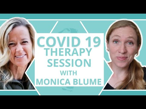Covid-19 Therapy Session- Managing Fear and Anxiety- A Therapist's Advice- With Monica Blume