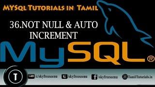 MYSQL Tutorials In Tamil 36 NOT NULL&AUTO INCREMENT